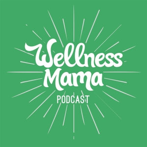The Wellness Mama Podcast by Katie Wells