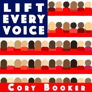 LIFT EVERY VOICE by U.S. Senator Cory Booker