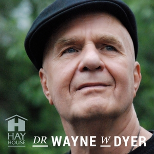 Dr. Wayne W. Dyer Podcast by Hay House