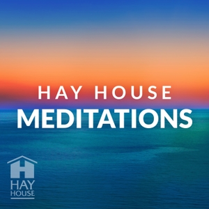 Hay House Meditations by Hay House