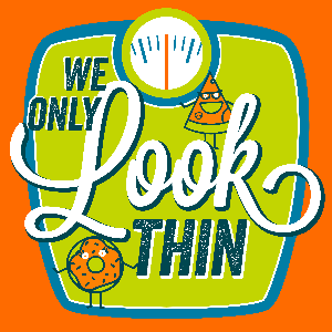 We Only LOOK Thin by Catherine and Donald Wygal