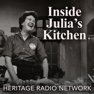 Inside Julia's Kitchen by Heritage Radio Network