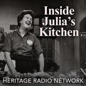 Inside Julia's Kitchen by Heritage Radio Network