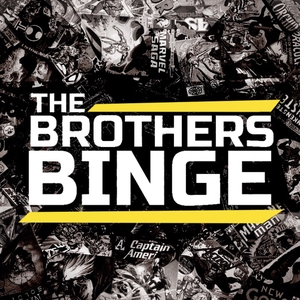 The Brothers Binge by The Brothers Binge
