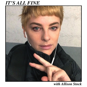 It's All Fine (with Allison Stock) by Allison Stock