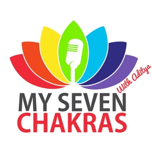 My Seven Chakras by Join Aditya as he engages with visionaries, thought leaders and experts on how to use the power of ancient wisdom to improve your health, overcome major challenges and find your life's true calling!