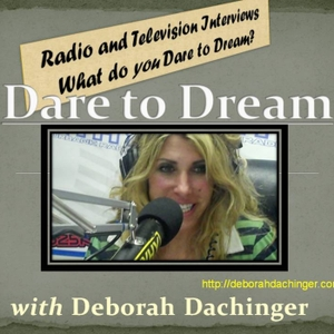 Dare To Dream Radio, with Debbi Dachinger by Debbi Dachinger