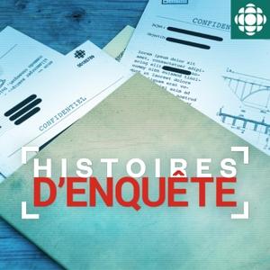 Histoires d'Enquête by Radio-Canada