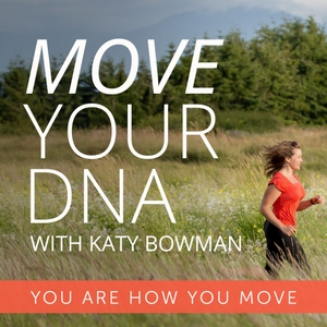 Move Your DNA with Katy Bowman by Katy Bowman