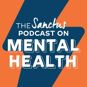 The Sanctus Podcast on Mental Health by Sanctus
