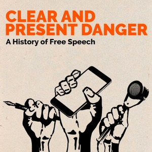 Clear and Present Danger - A history of free speech by Jacob Mchangama
