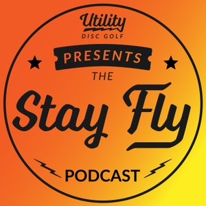 STAY FLY PODCAST by Utility Disc Golf