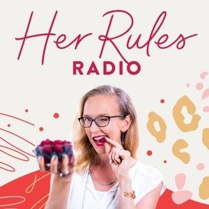 Her Rules Radio by Alexandra Jamieson