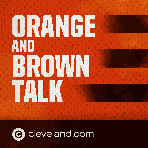 Orange and Brown Talk: Cleveland Browns Podcast by Cleveland.com - Advance Local