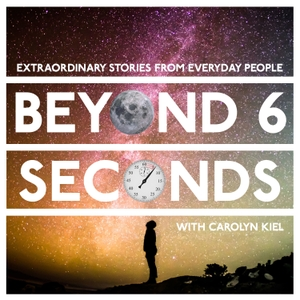 Beyond 6 Seconds by Carolyn Kiel