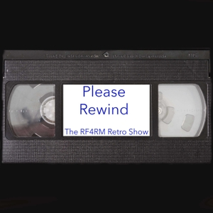 Please Rewind: The RF4RM Retro Movie Show by Real Fans 4 Real Movies