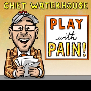 Play with Pain: Chet Waterhouse by PodcastOne