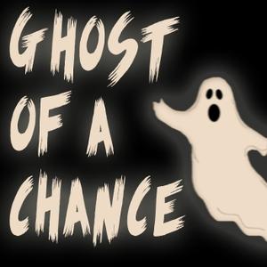 Ghost of a Chance by Marlene & Matt