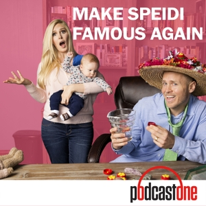 Make Speidi Famous Again by PodcastOne