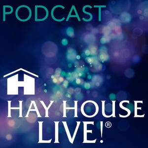 Hay House Live!® Podcast by Hay House