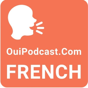 Learn French Conversation by Oui Podcast