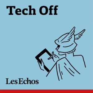 Tech-off - Les Echos by Les Echos