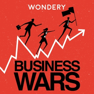 Business Wars by Wondery
