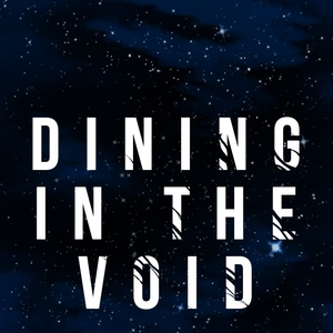 Dining in the Void by Zebulon Podcasts