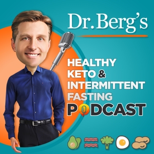 Dr Berg's Healthy Keto and Intermittent Fasting Podcast by Dr. Eric Berg  / Anchor