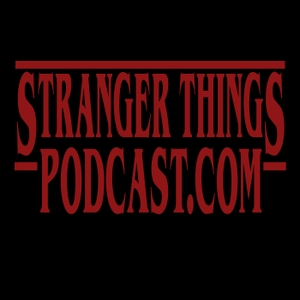 Stranger Things Podcast Dot Com by Jim and Jakob