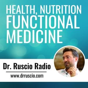 Dr. Ruscio Radio: Health, Nutrition and Functional Medicine by Dr. Michael Ruscio