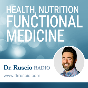 Dr. Ruscio Radio: Health, Nutrition and Functional Medicine by Dr. Michael Ruscio