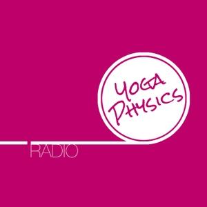 YOGA PHYSICS RADIO by Alexandria Crow