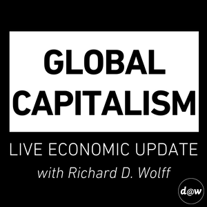 Global Capitalism: Live Economic Update by Democracy at Work