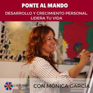 Ponte al Mando | Desarrollo y Crecimiento Personal by Mónica García
