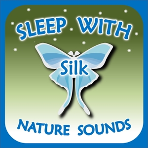 Sleep with Silk: Nature Sounds by ASMR & Insomnia Network