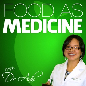 Food As Medicine with Dr. Anh by Pharmacist | Health Coach | Functional Medicine Practitioner; sharing stories of healing featuring Dr. Terry Wahls, Abel James, Ari Meisel, and more!