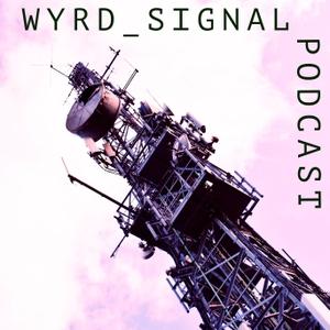 WYRD_SIGNAL by WYRD_SIGNAL