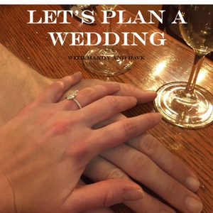 Let's Plan A Wedding by With Mandy and Dave