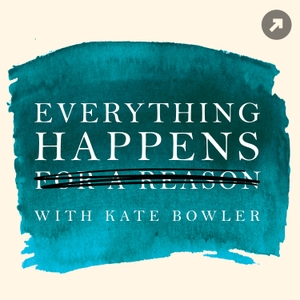 Everything Happens with Kate Bowler by Duke University