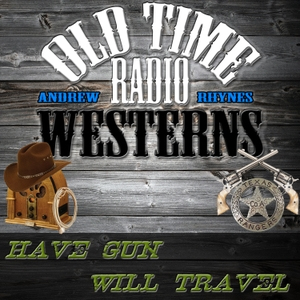 Have Gun Will Travel - OTRWesterns.com by Andrew Rhynes