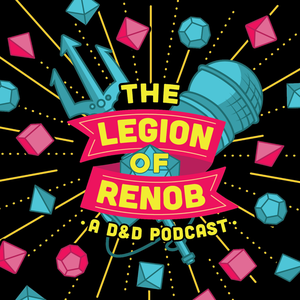 The Legion of Renob by The Legion of Renob, a 5E Dungeons and Dragons tabletop group