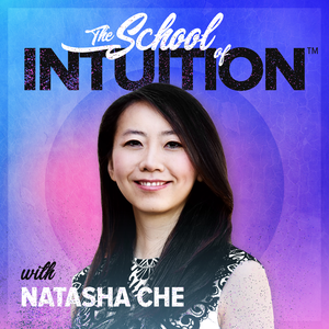 The School of Intuition (Basic Edition) by Natasha Che, PhD