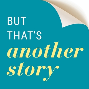 But That's Another Story by Will Schwalbe / Macmillan