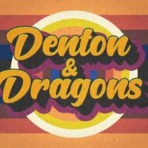 Denton and Dragons by Denton and Dragons