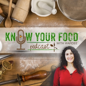 Know Your Food with Wardee by Wardee Harmon