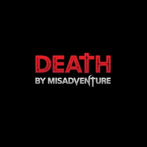 Death by Misadventure: True Crime Paranormal by Death by Misadventure