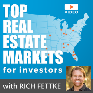 Top Real Estate Markets for Investors Video by Rich Fettke