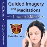 Meditations and Guided Imagery – Self Hypnosis, Guided Imagery, & Meditation by Emmett Miller, MD