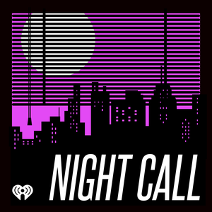 Night Call by iHeartRadio